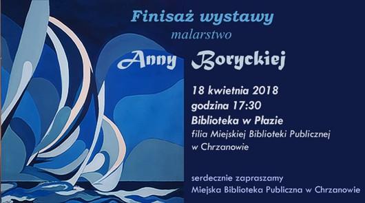 Malarstwo Anny Boryckiej – finisaż wystawy