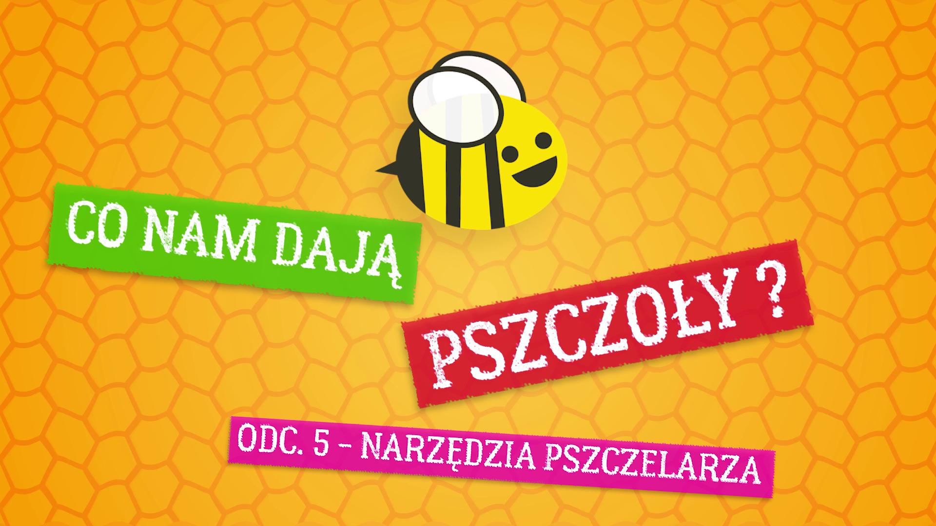 Co nam dają pszczoły ? Odcinek 5 – narzędzia pszczelarza