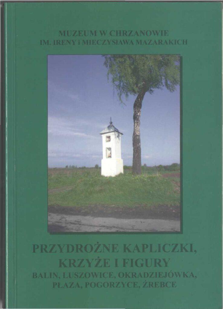 książka pod tytułem: Przydrożne Kapliczki, Krzyże i Figury